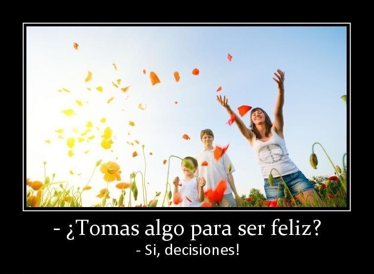 Toma decisiones para Ser Feliz